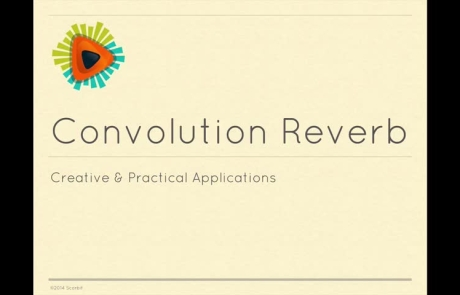 Creative & Practical Applications of Convolution Reverb