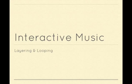 Layering & Looping in Interactive Music