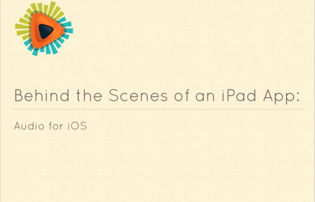 Behind the Scenes of an iPad App: Audio for iOS