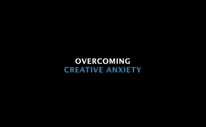 Overcoming Creative Anxiety