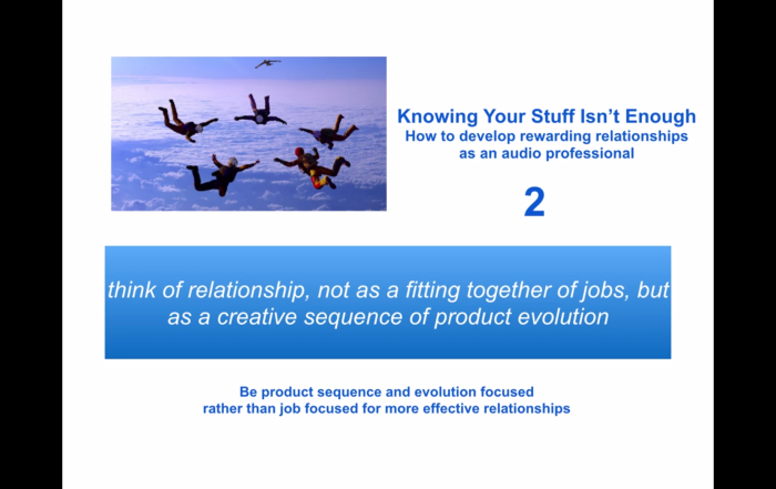 Knowing Your Stuff Isn't Enough: How To Develop Rewarding Relationships As An Audio Professional