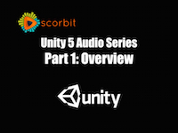 Unity 5 Audio Series Part 1: Overview