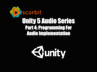 Unity 5 Audio Series Part 4: Programming For Audio Implementation