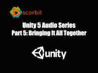 Unity 5 Audio Series Part 5: Bringing It All Together